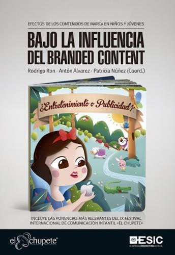 Bajo la influencia del branded content Efectos de los contenidos de marca en nios y jvenes