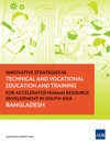 Innovative Strategies In Technical And Vocational Education And Training For Accelerated Human Resource Development In South Asia