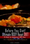Before You Diet Ultimate Body Reset Diet 15 Days To Jumpstart ANY Diet With 15 Day Meal Plan Recipes And 75 Foods Shopping List