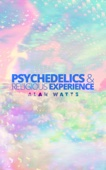 Psychedelics & Religious Experience