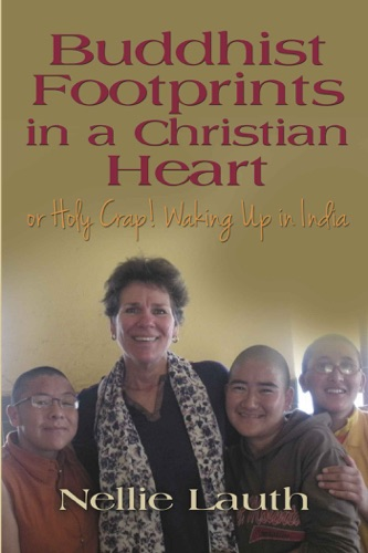 Buddhist Footprints in a Christian Heart Or Holy Crap Waking Up In India