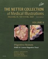 The Netter Collection Of Medical Illustrations Digestive System Part II - Lower Digestive Tract E-Book