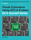 Oracle Commerce Using ATG  Endeca - Do It Yourself