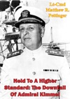 Held To A Higher Standard The Downfall Of Admiral Kimmel