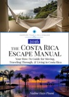 The Costa Rica Escape Manual Your How-To Guide On Moving Traveling Through  Living In Costa Rica