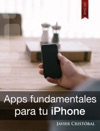Aplicaciones Fundamentales Para Tu IPhone