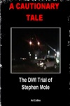 A Cautionary Tale The DWI Trial Of Stephen Mole