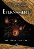 Angy Skay - Eternamente (Serie Solo por ti 3) portada