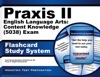 Praxis II English Language Arts Content Knowledge 5038 Exam Flashcard Study System