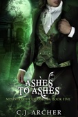 Ashes To Ashes - C.J. Archer Cover Art