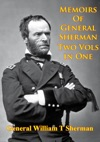 Memoirs Of General Sherman - 2nd Edition Illustrated - 2 Volumes In One