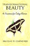 Transformational Beauty A Devotional For College Women