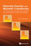 Discrete Fourier And Wavelet Transforms