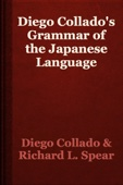 Diego Collado & Richard L. Spear - Diego Collado's Grammar of the Japanese Language artwork