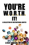 Youre WORTH It A Collection Of Motivational Quotes