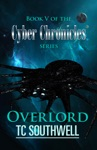 The Cyber Chronicles V Overlord