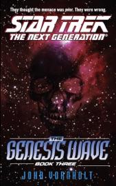 STAR TREK: THE NEXT GENERATION: THE GENESIS WAVE, BOOK THREE