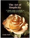 The Art Of Simplicity A Simple Guide To Focusing On The Essentials Of The Heart