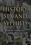 History Sex And Syphilis Famous Syphilitics And Their Private Lives