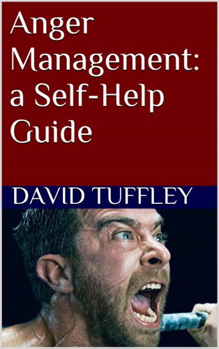 Anger Management a Self-Help Guide