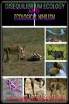 Disequilibrium Ecology And Ecological Nihilism