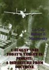 1 August 1943 - Todays Target Is Ploesti A Departure From Doctrine