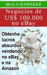 Negcios De US 100000 No EBay Obtenha Lucros Absurdos Vendendo No EBay E Na Amazon