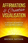 Affirmations  Creative Visualisation A 365-Day Workbook For Lasting Change
