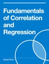 Fundamentals Of Correlation And Regression