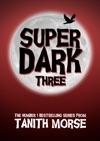 Super Dark 3
