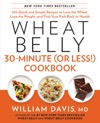 Wheat Belly 30-Minute Or Less Cookbook