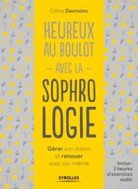 HEUREUX AU BOULOT AVEC LA SOPHROLOGIE
