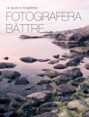 Oliver Wettergren - Fotografera bättre bild