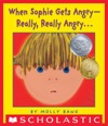 When Sophie Gets Angry--Really Really Angry