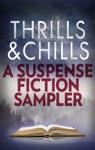 Thrills  Chills A Suspense Fiction Sampler