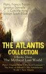 THE ATLANTIS COLLECTION - 6 Books About The Mythical Lost World Platos Original Myth  The Lost Continent  The Story Of Atlantis  The Antedeluvian World  New Atlantis