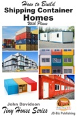 How to Build Shipping Container Homes With Plans