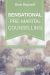 Give Yourself Sensational Pre-Marital Counselling