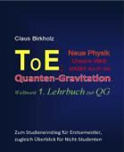 ToE; Neue Physik, Unsere Welt, erklärt durch die Quantengravitation