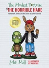 The Modest Tortoise And The Horrible Hare