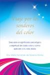 Viaje Por Los Senderos Del Color