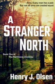 Henry J. Olsen - A Stranger North  artwork