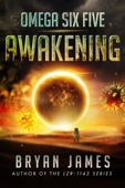 Omega Six Five: Awakening: A Zombie Science Fiction Series (Book One)