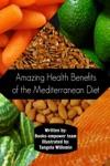 Amazing Health Benefits Of The Mediterranean Diet