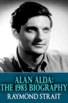 Alan Alda The 1983 Biography