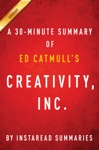 Creativity Inc By Ed Catmull - A 30-minute Summary