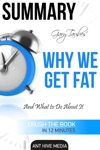 Gary Taubes Why We Get Fat And What To Do About It Summary