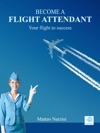 BECOME A FLIGHT ATTENDANT Your Flight To Success