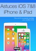 Astuces iPhone & iPad sous iOS 7 & 8