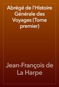 Jean-François de La Harpe - Abrégé de l'Histoire Générale des Voyages (Tome premier) artwork